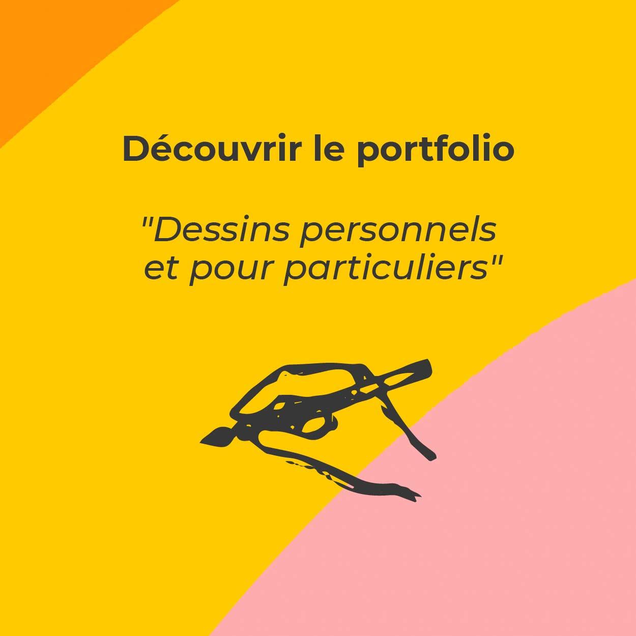 Bouton pour découvrir le portfolio «Dessins personnels et pour particuliers»