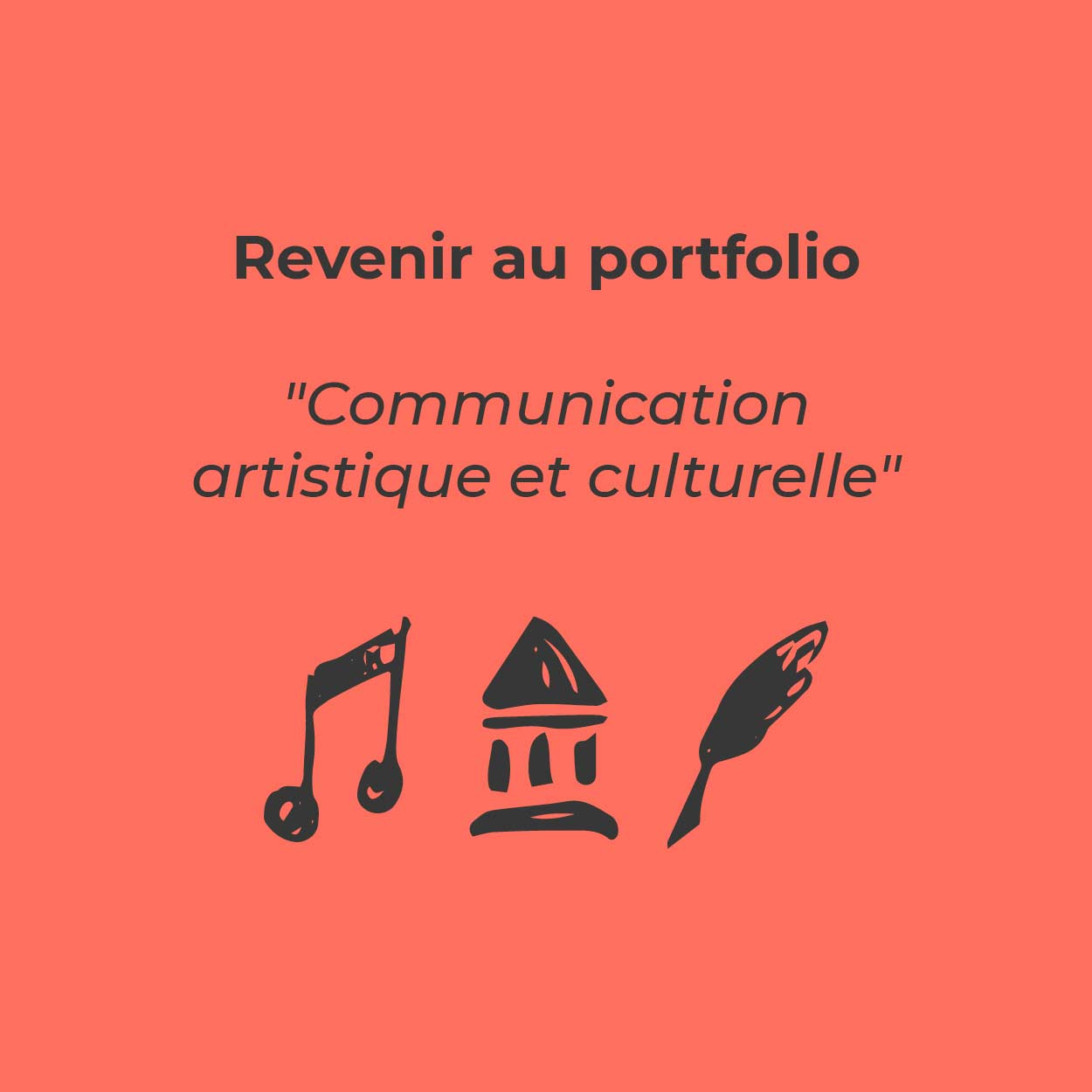 Bouton pour revenir au portfolio «Communication artistique et culturelle»